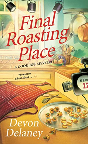 Final Roasting Place (A Cook-Off Mystery) [Delaney, Devon] (De Bolsillo)