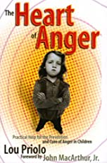 Heart of Anger: Practical Help for the Prevention and Cure of Anger in Children