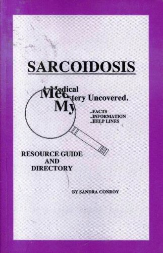 Sarcoidosis Resource Guide and Directory Sandra Conroy