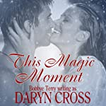 This Magic Moment: Just a Little Magic Series | Daryn Cross