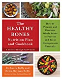img - for The Healthy Bones Nutrition Plan and Cookbook: How to Prepare and Combine Whole Foods to Prevent and Treat Osteoporosis Naturally book / textbook / text book
