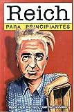 Reich para principiantes / Reich for Beginners (Spanish Edition) (9879065115) by Mairowitz, David Zane