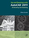 img - for Up and Running with AutoCAD 2011: 2D Drawing and Modeling book / textbook / text book