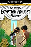 Zet and the Egyptian Amulet Mystery (Zet Mystery Case Book 2)