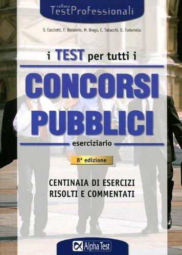 I test per tutti i concorsi pubblici. Eserciziario