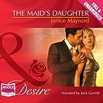 The Maid's Daughter | Janice Maynard