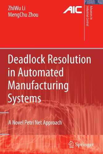 Deadlock Resolution in Automated Manufacturing Systems: A Novel Petri Net Approach (Advances in Industrial Control)