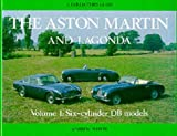 img - for Aston Martin and Lagonda Vol I: Six Cylinder DB models (A Collector's Guide) (Aston Martin & Lagonda) (v. 1) book / textbook / text book