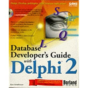 Database Developer's Guide with Delphi 32 (Sams Developer's Guide)
