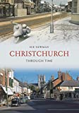 img - for Christchurch Through Time book / textbook / text book
