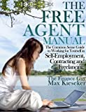 img - for The Free Agent Manual: The Common Sense Guide to Working for Yourself in Self-Employment, Contracting and Freelancing book / textbook / text book