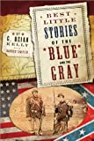Best Little Stories of the Blue and Gray