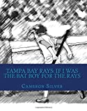 img - for Tampa Bay Rays: If I was the Bat Boy for the Rays book / textbook / text book