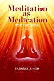 Meditation as Medication for the Soul