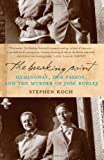 The Breaking Point: Hemingway, Dos Passos, And the Murder of Jose Robles (1582432813) by Koch, Stephen