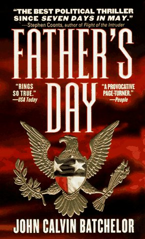 Father's Day: A Novel, JOHN CALVIN BATCHELOR