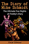 FNAF: The Diary of Mike Schmidt: The...
