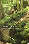 Gathering Moss: A Natural and Cultura...
