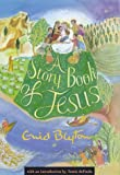 A Story Book of Jesus (Enid Byton, Religious Stories)