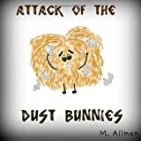 Attack of the Dust Bunnies ~ M. Allman