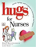 Hugs for Nurses (Stories, Sayings, and Scriptures to Encourage and Inspire)