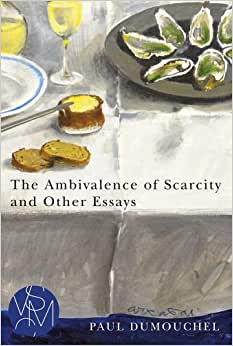 Download e-book The Ambivalence of Scarcity and Other Essays (Studies in Violence, Mimesis, & Culture)