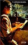 Vivre avec le Lama par Lobsang Rampa