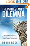 The Protestant's Dilemma: How the Ref...