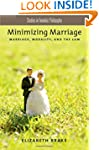 Minimizing Marriage: Marriage, Morali...