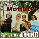 Chapter 1: A New Beginningby Moffatts