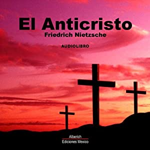 El anticristo [The Antichrist] Audiobook