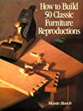How to Build 50 Classic Furniture Reproductions