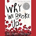 Why We Broke Up Audiobook by Daniel Handler Narrated by Khristine Hvam