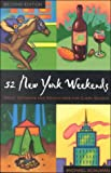 52 New York Weekends: Great Getaways and Adventures for Every Season (52 Weekends) (1566261368) by Schuman, Michael A.