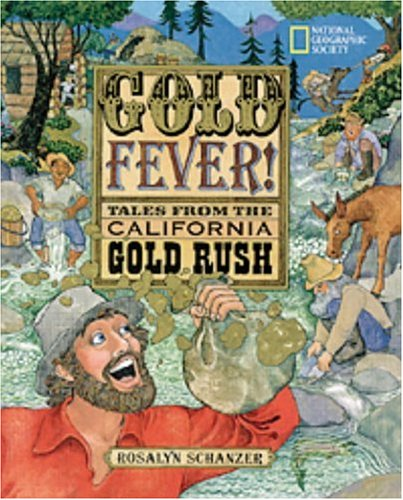 Gold Fever: Tales from the California Gold Rush