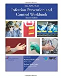 img - for The APIC/JCR Infection Prevention and Control Workbook, Second Edition (APIC/JCAHO Inf Control) book / textbook / text book