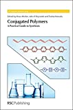 img - for Conjugated Polymers: A Practical Guide to Synthesis (RSC Polymer Chemistry Series) book / textbook / text book