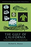 Richard C. Brusca The Gulf of California: Biodiversity and Conservation (Arizona-Sonora Desert Museum Studies in Natural History)