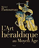 echange, troc Michel Pastoureau - L'Art héraldique au Moyen Age