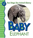 img - for Baby Elephant (San Diego Zoo Animal Library) book / textbook / text book