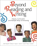 img - for Beyond Reading and Writing: Inquiry, Curriculum, and Multiple Ways of Knowing (Wlu Series) book / textbook / text book