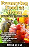 Preserving Food at Home: A Step-by-Step Guide to Canning and Freezing