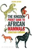 The Kingdon Pocket Guide to African Mammals: 2nd Edition