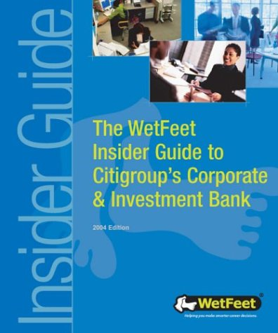 the-wetfeet-insider-guide-to-citigroups-corporate-investment-bank