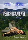 img - for Peligrosamente tuya (Spanish Edition) book / textbook / text book