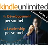 Du D�veloppement Personnel au Leadership Personnel (Tome 1 - Edition Leadership)