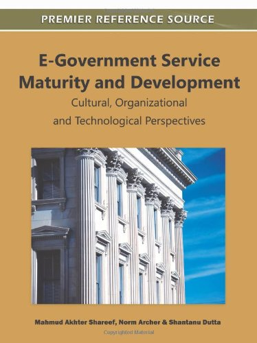 E-Government Service Maturity and Development: Cultural, Organizational and Technological Perspectives