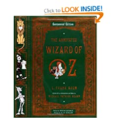The Annotated Wizard of Oz  (Centennial Edition) by L. Frank Baum,&#32;Michael Patrick Hearn,&#32;W. W. Denslow and Martin Gardner