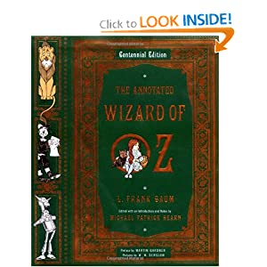 The Annotated Wizard of Oz (Centennial Edition) by L. Frank Baum, Michael Patrick Hearn, W. W. Denslow and Martin Gardner