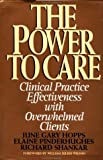 img - for Power to Care: Clinical Practice Effectiveness With Overwhelmed Clients book / textbook / text book